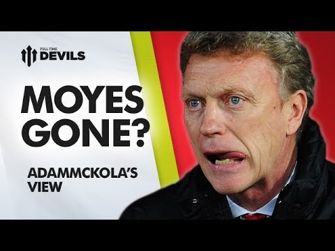 united - adammckola reacts to the rumours of Moyes' departure. Subscribe, FREE, for more MUFC: http://bit.ly/DEVILSsub About FullTimeDEVILS: We are a brand new YouTu...