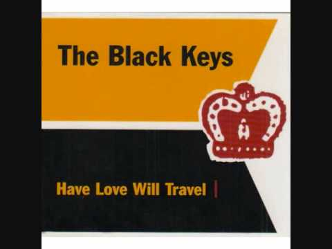 The Black Keys - Have Love, Will Travel lyrics