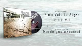 Video From Void To Abyss - Just Be Pleased