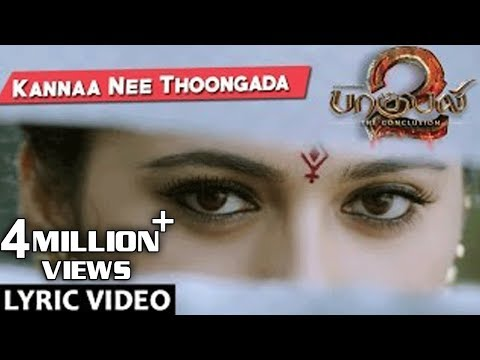 Video Kannaa Nee Thoongada Full Song With Lyrics - Baahubali 2 Tamil Songs | Prabhas, Anushka Shetty download in MP3, 3GP, MP4, WEBM, AVI, FLV January 2017