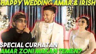 Video HAPPY WEDDING AMAR & IRISH... CURHATAN Amar Zoni Makan Temen?!! MP3, 3GP, MP4, WEBM, AVI, FLV Juli 2019