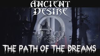 Video ANCIENT DESIRE - The Path of the Dreams (Official Music Video)