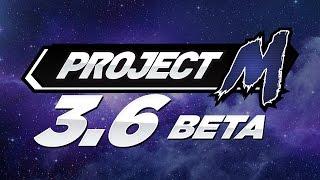 Project M 3.6 Trailer Part 2