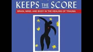 Brain, Mind, and Body in The Healing of Trauma with Bessel van der Kolk MD
