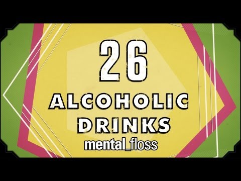 26 Alcoholic Drinks – mental_floss on YT (Ep.16)