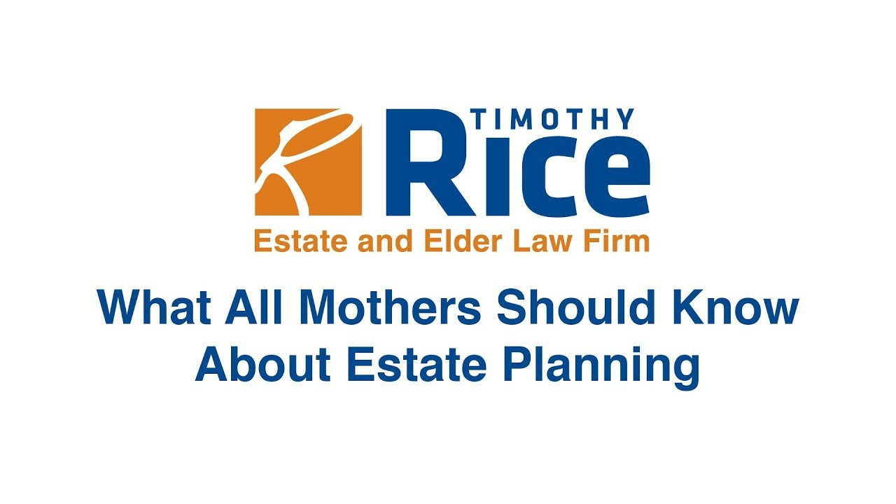 What all mothers should know about estate planning?