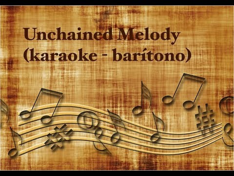 Unchained Melody (Karaoke - Baritone Version)