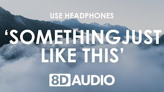 Video The Chainsmokers & Coldplay - Something Just Like This (8D AUDIO) 🎧 MP3, 3GP, MP4, WEBM, AVI, FLV Desember 2018