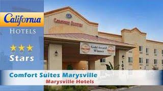 Marysville (CA) United States  city pictures gallery : Comfort Suites Marysville, Marysville Hotels - California