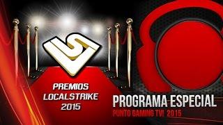 Punto.Gaming! TV en VIVO - Programa Especial Premios LocalStrike 2015