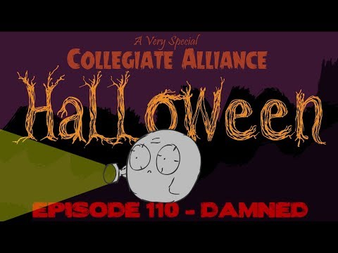 Collegiate - A 27 minute Halloween spooktacular! In this episode: - HolyShip uses his Limit Break - hypno_beam learns the ins and outs of hotel management - Unidan borrow...