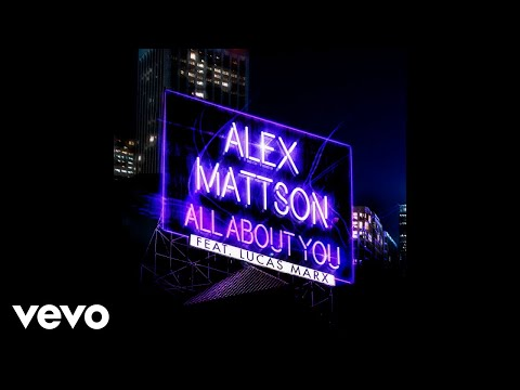 Alex Mattson - All About You (Audio) ft. Lucas Marx
