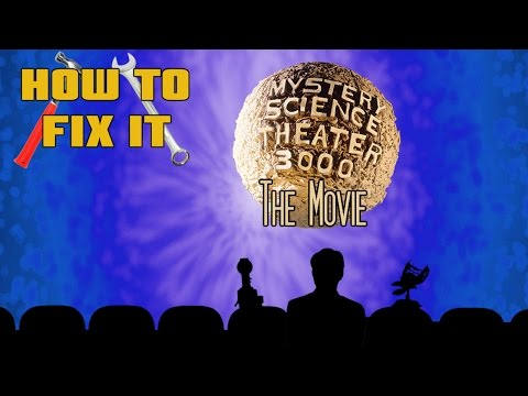 How To Fix It: Mystery Science Theater 3000 The Movie