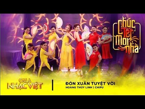 Đón Xuân Tuyệt Vời 2017 - Hoàng Thùy Linh, Chi Pu