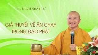 Giả thuyết về ăn chay trong đạo Phật 02-03-2020 - TT. Thích Nhật Từ