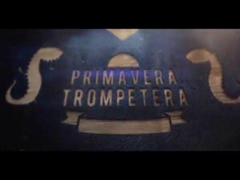 ANTICÍPATE YA AL FESTIVAL «PRIMAVERA TROMPETERA 2016»