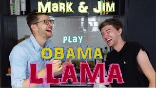 MARK AND JIM PLAY OBAMA LLAMA || MARK FERRIS