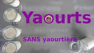 Faire des yaourts (sans yaourtière)