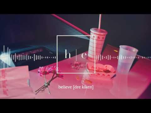 Dre Kiken - Believe (видео)