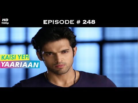 Kaisi Yeh Yaariaan Season 1 - Episode 248 - In Your Face