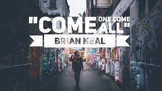 """""""COME ONE, COME ALL"""""""