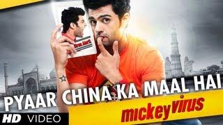 Pyaar China Ka Maal Hai - Song Video - Mickey Virus
