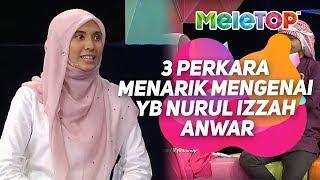 Video MeleTOP   3 perkara menarik mengenai YB Nurul Izzah Anwar   Neelofa, Zizan Razak MP3, 3GP, MP4, WEBM, AVI, FLV Agustus 2018
