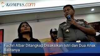 Video Fachri Albar Ditangkap Disaksikan Istri dan Dua Anak Balitanya MP3, 3GP, MP4, WEBM, AVI, FLV Februari 2018