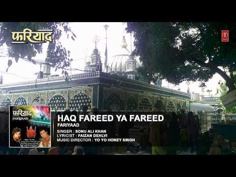 Haq Fareed Ya Fareed Full Audio Song || Sonu Ali Khan || T-Series Islamic Music