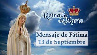 El mensaje del 13 de Septiembre - REINADO DE MARÍA