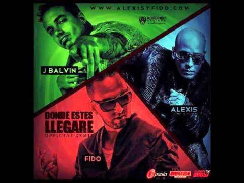 Alexis Y Fido Ft. J Balvin - Donde Estes Llegare (Remix) (Original) (Letra)