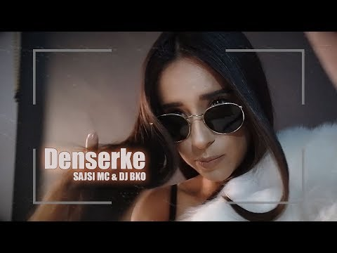 Sajsi MC - DJ Bko - Denserke