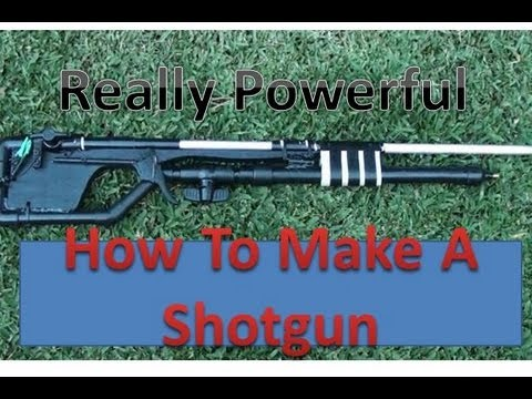 How To Make An Air Power Shotgun