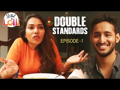 What The Lolli - Double Standards || New Comedy Web Series || Episode - 1