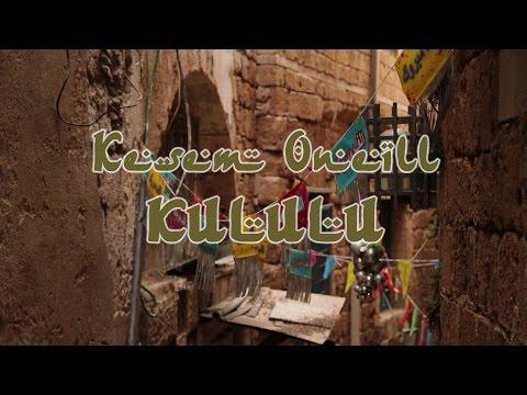 Kesem Oneill - Kululu -קסם אוניל - קולולו