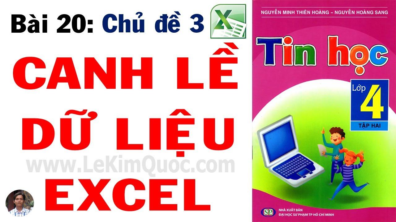 💻 Tin Học Lớp 4 – Tập 2 🔢 Bài 20: Canh lề dữ liệu Excel 🔢 Chủ đề 3: Excel