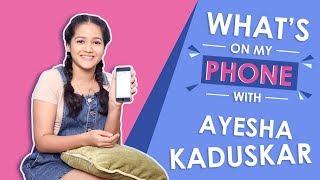 Video What's On My Phone With Ayesha Kaduskar   Phone Secrets Revealed   Exclusive MP3, 3GP, MP4, WEBM, AVI, FLV November 2018