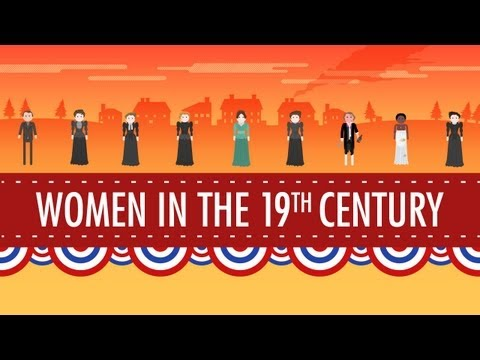 Women in the 19th Century: Crash Course US History #16