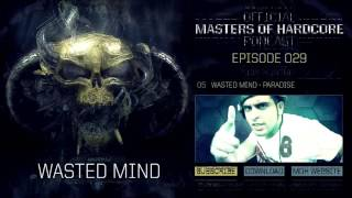 Video Official Masters of Hardcore Podcast 029 by Wasted Mind MP3, 3GP, MP4, WEBM, AVI, FLV November 2017