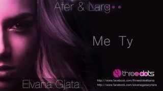 Elvana Gjata - Me Ty (Afer Dhe Larg)