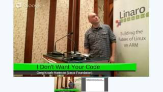 "Keynote: Greg Kroah-Hartman (Linux Foundation) - ""I Don't Want Your Code"""