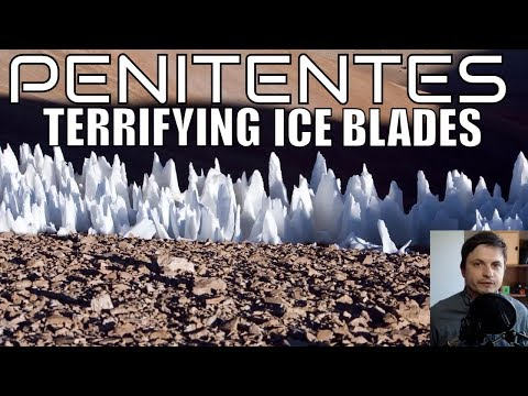 Penitentes - Terrifying Ice Blades All Over Solar System
