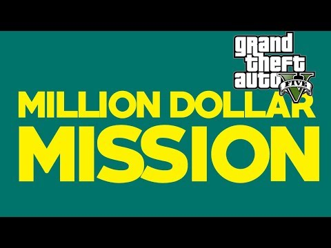 GTA 5: THE MILLION DOLLAR MISSION!  EARN A MILLION DOLLARS EVERY 10 MINUTES – GET CASH FAST (GTA V)