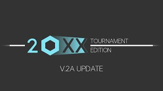 20XX:TE is getting an Update!