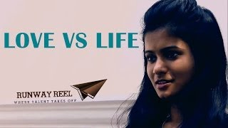 LOVE VS LIFE | TELUGU SHORT FILM | PRESENTED BY RUNWAYREEL