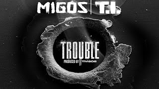 Thumbnail for Migos ft. T.I. — Trouble