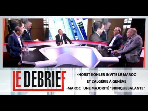 Le Debrief :Horst Köhler invite le Maroc et l'Algérie à Genève-Maroc :Une Majorité