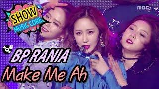 [HOT] BP RANIA - Make Me Ah, BP 라니아 - 메이크 미 아 Show Music core 20170304, clip giai tri, giai tri tong hop