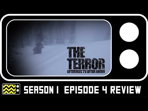 The Terror Season 1 Episode 4 Review & Reaction | AfterBuzz TV