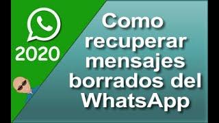 Como RECUPERAR MENSAJES de Whatsapp ELIMINADOS